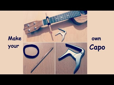 How to make your own Capo - Ukulele DIY Tutorial