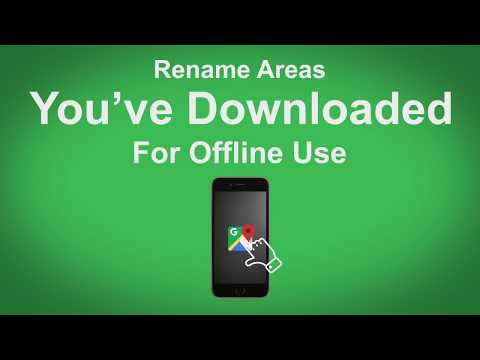 Google Maps   Rename Areas You've Downloaded For Offline Use