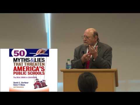 Dr. David C. Berliner - Myths & Lies that Threaten America's Public Schools