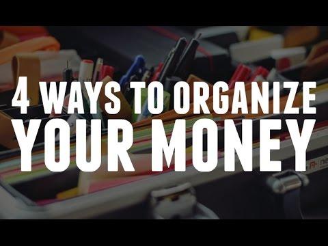 4 Ways to Organize Your Money