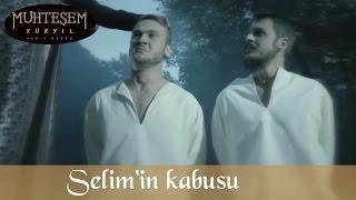 Şehzade Selim'in Kabusu - Muhteşem Yüzyıl 112.Bölüm