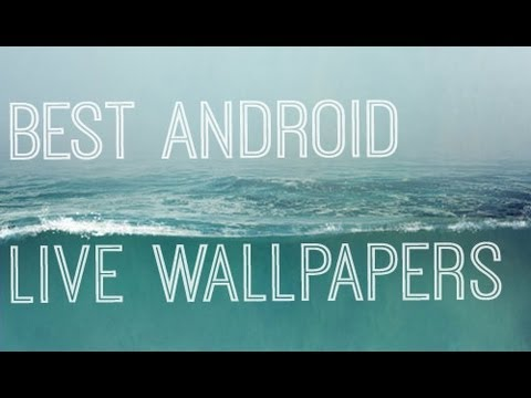 Ultimate Android Live Wallpapers To Show Off To Your Mates