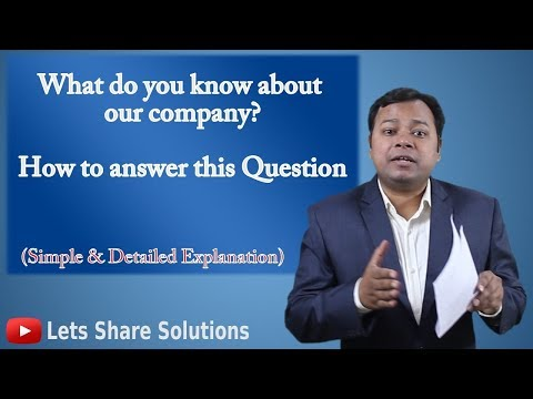 What do you know about our company? | Best Job Interview Answer | How to answer this Question