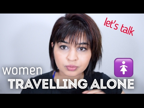 Women Travelling Alone | How To | My Experience