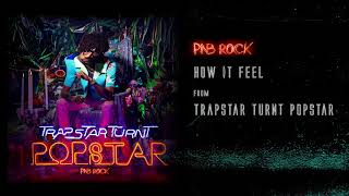 PnB Rock - How It Feel [Official Audio]