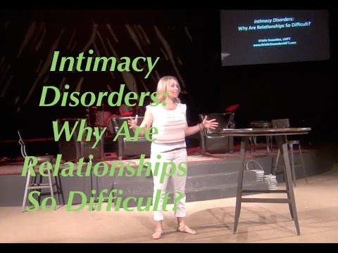 Intimacy Disorders: Why We Struggle In Relationships