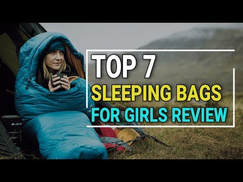 Top 7 Sleeping Bags for Girls Review 2018