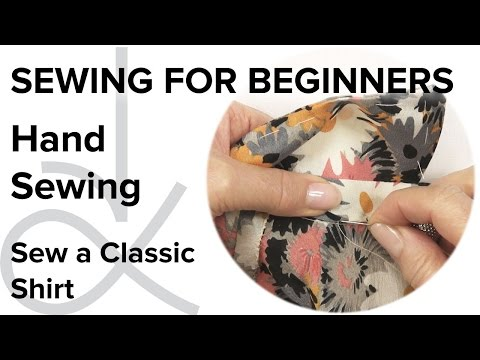Sewing for Beginners, How to Sew a Shirt, Hand Sewing Part 6
