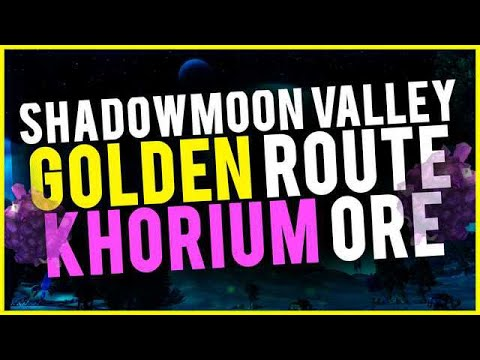 Shadowmoon Valley Khorium Ore Golden Route Make Gold Mining World of Warcraft Gold Guide