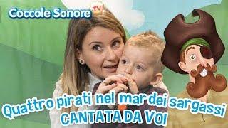 Quattro pirati nel Mar dei Sargassi - Cantata dalle famiglie italiane - Canzoni di Coccole Sonore