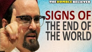 Signs of THE END of The World - Hamza Yusuf (POWERFUL)