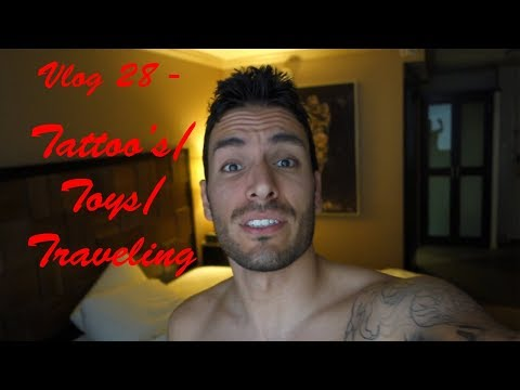 Vlog No.28 - Tattoo's, Toys, and Traveling