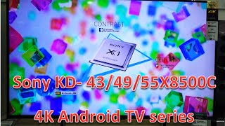 Sony Bravia X series 4K Android TV. Features review KD-43X8500C, KD-49X8500C, KD-55X8500C