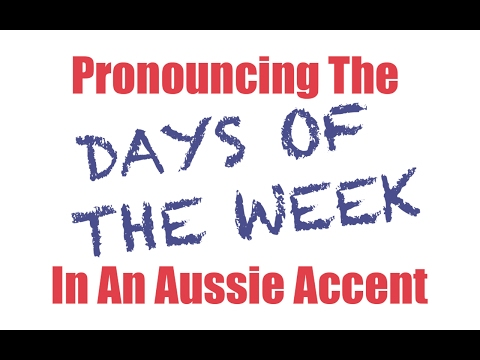 Pronouncing The Days Of The Week In An Aussie Accent | Learn Australian English