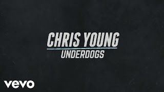 Chris Young - Underdogs (Lyric Video)