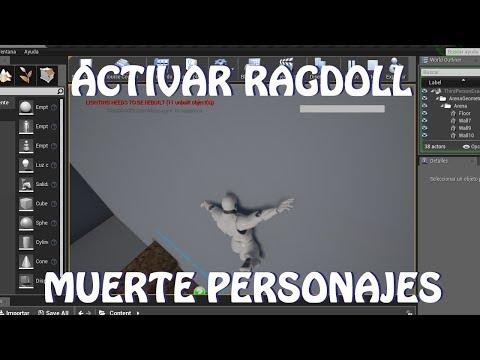 Unreal Engine 4: Activar Ragdoll / Muerte personajes
