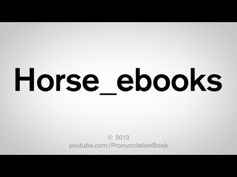 How to Pronounce Horse_ebooks