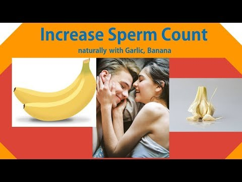 How to increase sperm count naturally with Garlic, Banana