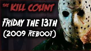 Friday The 13th 2009 Reboot Kill Count