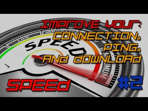 How to improve your game connection, ping, and download speed (part 2 of 2) PC, PS4, XBOX