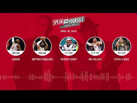 SPEAK FOR YOURSELF Audio Podcast (4.30.18) with Colin Cowherd, Jason Whitlock | SPEAK FOR YOURSELF