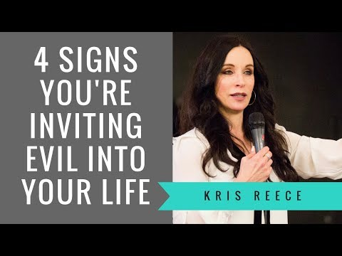 4 Signs You're Inviting Evil into Your Life- Kris Reece- Spiritual Growth