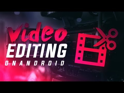 How To Edit Videos On Android (Kinemaster)