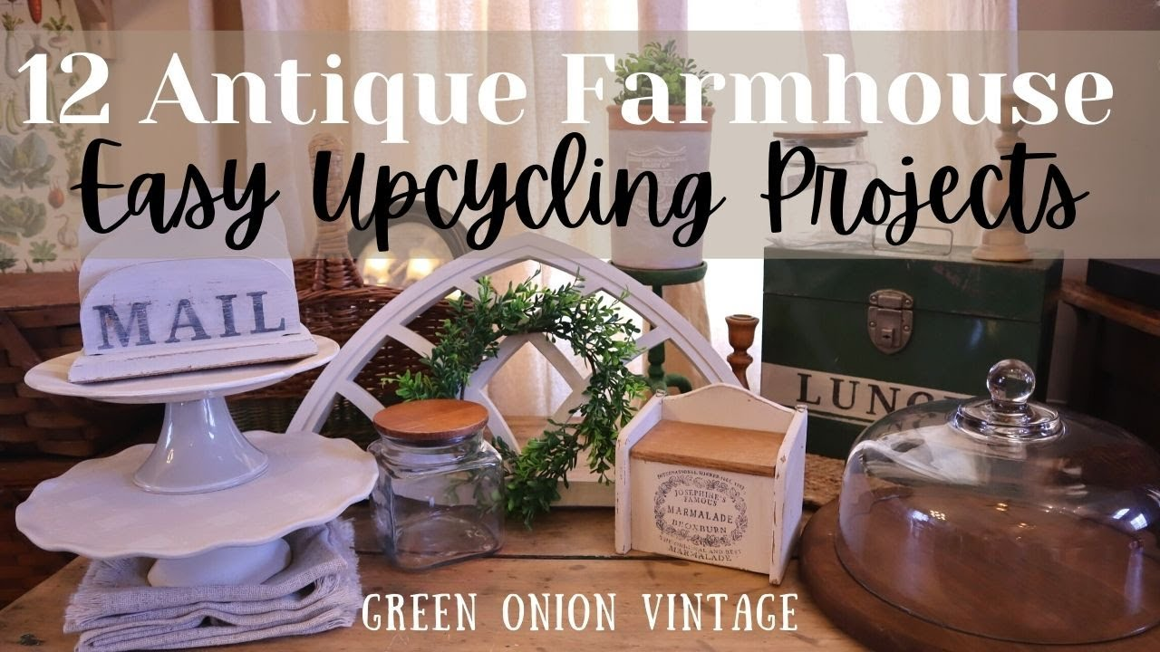 12 Antique Farmhouse Decor DIY Upcycle Projects for Resale | Trash to Treasure | Easy Thrift Flips