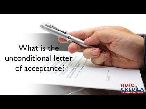 What is the unconditional letter of acceptance?