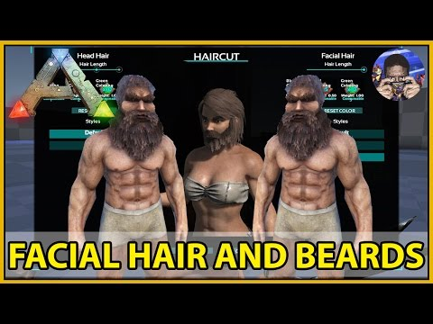 FACIAL HAIR AND BEARDS - ARK: Survival Evolved