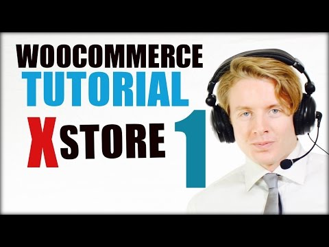 Woocommerce Tutorial For Beginners - How To Build A Ecommerce - Xstore Theme 2016 (Part 1)