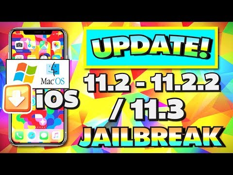 *UPDATE* iOS 11.2 - 11.2.5 / 11.3 Jailbreak News! iPhone, iPad, iPod 11.2, 11.2.1, 11.2.2, 11.3