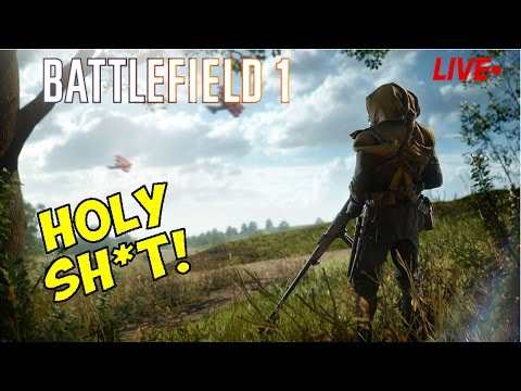 🔴 LIVE! - Battlefield 1 - HOLY SH*T - Come Join!
