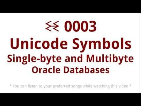 ꘒ0003 Unicode Symbols Single byte and Multibyte Oracle Databases