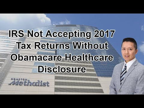 IRS Not Accepting 2017 Tax Returns Without Obamacare Healthcare Disclosure