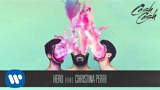 Cash Cash - Hero feat. Christina Perri [Official Audio]