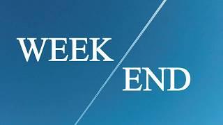 Week / End - Vlog 251