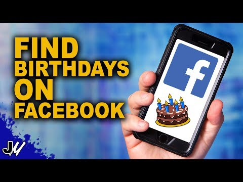 How To Find Birthdays On Facebook 2018