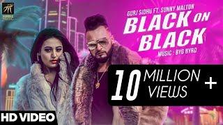 Black On Black | Gurj Sidhu feat. Sunny Malton | BYG BYRD | Latest Punjabi Song 2018 | Humble Music
