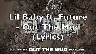 Lil Baby & Future - Out The Mud (Lyrics)