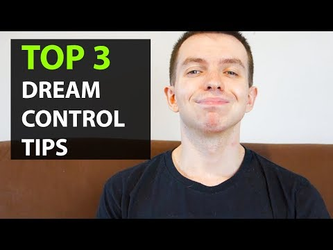 Top 3 Tips for Dream Control (Lucid Dreaming)