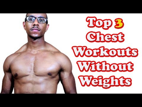 Top 3 Chest Workouts Without Weights
