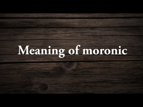Meaning of moronic