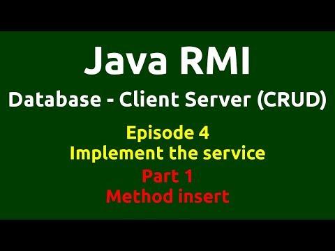 Ep 4 - Java RMI - Database - CRUD - Implement the service - Part 1 - Method insert