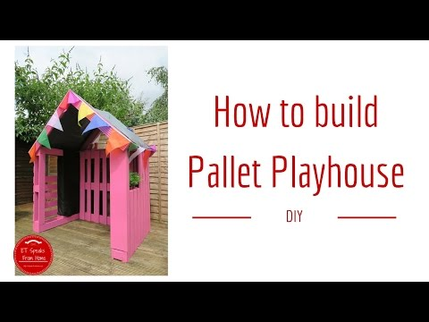 How to build a Pallet Playhouse