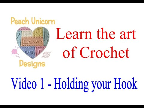 Video 1 - How to Hold your Crochet hook and create yarn tension