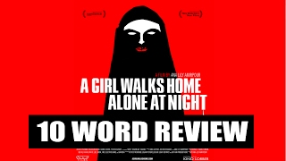 A Girl Walks Home Alone at Night - 10 Word Movie Review