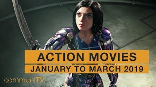 Upcoming Action Movies - January to March 2019