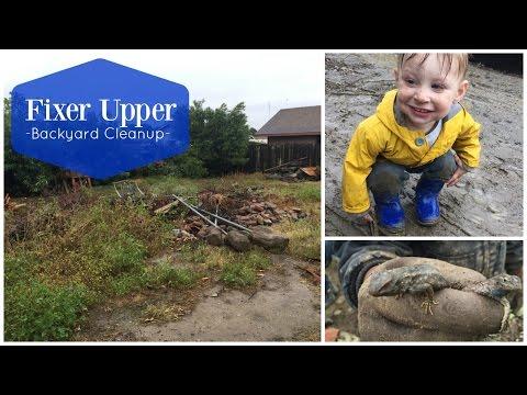 Fixer Upper - Backyard Cleanup -