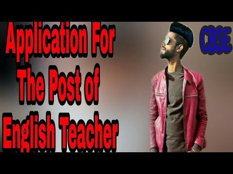 Application For The Post of English Teacher (2018) || How to write a job letter || 12Th Application